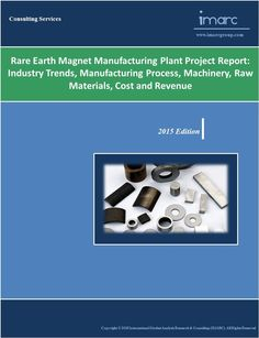 Rare Earth Magnet Manufacturing Plant Project Report