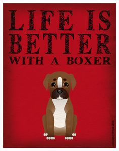 Life is Better with a Boxer Art Print 11x14  by DogsIncorporated, $29.00