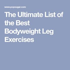 The Ultimate List of the Best Bodyweight Leg Exercises