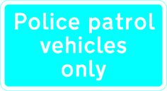 2923 Police patrol vehicles only £0.99 #signs #traffic #road #UK