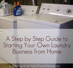 6 Steps to Starting Your Own Laundry Business from Home - Hall of Fame Moms   Ohio Blog