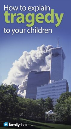 9/11 and other tragedies: How to explain tragedy to your children