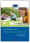 Guía para principiantes sobre la financiación de la UE : una visión de conjunto sobre las oportunidades de financiación de la UE en el período 2014-2020 https://alejandria.um.es/cgi-bin/abnetcl?ACC=DOSEARCH&xsqf99=659763