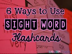 Classroom Confetti: 6 Ways to Use Sight Word Flash Cards