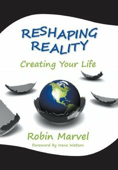 Reshaping Reality: Creating Your Life (Modern Spirituality) by Robin Marvel, http://www.amazon.com/dp/B0073KHR6A/ref=cm_sw_r_pi_dp_3im2pb1E6HF6H