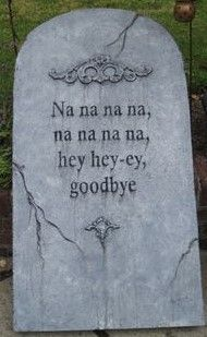 Weird but cool. pretty sure this is a Halloween decoration but it would be a good epitaph on a real tombstone. Spooky Halloween, Halloween Tombstones, Fete Halloween, Outdoor Halloween, Holidays Halloween, Halloween Crafts, Halloween Decorations, Funny Halloween, Halloween Stuff