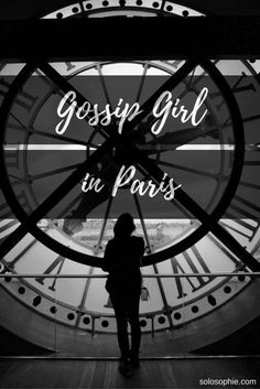 GOSSIP GIRL IN PARIS: MUST VISIT FILMING LOCATIONS | solosophie