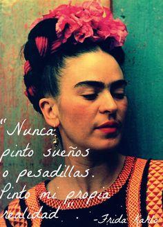 """""""Nunca pinto sueños o pesadillas. Pinto mi propia realidad"""" ♥"""