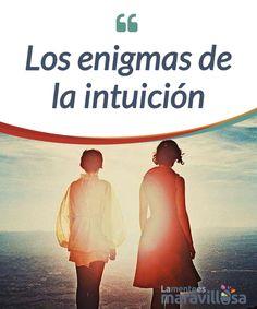 Los enigmas de la intuición    La #intuición sigue siendo un #enigma para la ciencia. Aún así, en muchas #ocasiones supera a la razón. Te contamos algunas enigmas sobre ella.  #Curiosidades