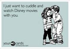 Disney movies are good cuddle movies :)