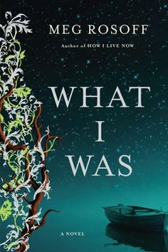 What I Was by Meg Rosoff.