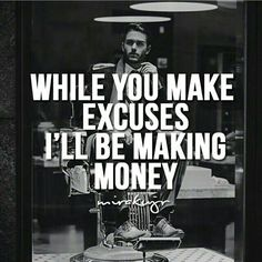 Never make excuses