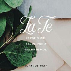 La fe vine por el oir, por oir la palabra de Dios, oir sus instrucciones y obedecer lo que se oyo.