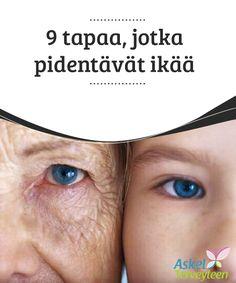 9 tapaa, jotka pidentävät ikää   On tärkeää pitää huolta #kehostasi ja elää oikein, näin pysyt terveenä pitkälle #vanhuuteen saakka ja elät #pidempään.  #Terveellisetelämäntavat
