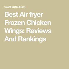 Best Air fryer Frozen Chicken Wings: Reviews And Rankings Breaded Chicken Wings, Boneless Chicken Wings, Frozen Chicken Wings, Air Fryer Chicken Wings, Chicken Sliders, Chicken Bites, Wings In The Oven, Spicy Wings, Best Air Fryers