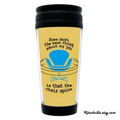 """Funny Thermal Travel Office Mug """"...CHAIR SPINS"""" Gag Gift Joke FUN Makes a great Secret Santa or Grab Bag gift for co-workers, work friends"""