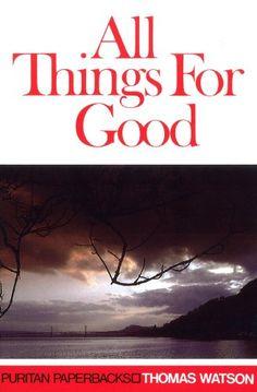 All Things for Good (Puritan Paperbacks) by Thomas Watson http://www.amazon.com/dp/0851514782/ref=cm_sw_r_pi_dp_5SdZtb1YZE4B329B