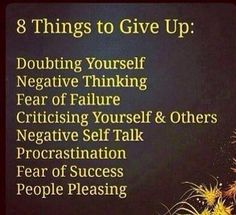 "8 things to give up. Ironically fear of success is what holds me back with ""entrepreneur"" ideas"