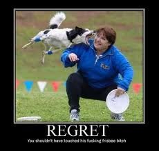 Ha regrets always come back at u in da face lolz