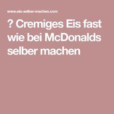 ▷ Cremiges Eis fast wie bei McDonalds selber machen