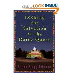 Looking for Salvation at the Dairy Queen: A Novel , (southern fiction, susan gregg gilmore, coming of age, contemporary fiction) I Love Books, Great Books, Books To Read, My Books, Fall Books, Summer Books, Christmas Books, Dairy Queen, Book Club Books