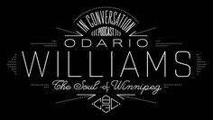 """""""The Soul of Winnipeg"""" graphic for an In Conversation podcast on CBC Radio 3, featuring Grand Analog's Odario Williams."""