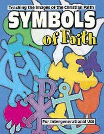 Symbols of Faith. 60 Christian symbols, reproducible patterns and explanations of the symbols included.
