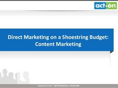 Direct Marketing on a Shoestring Budget: Content Marketng