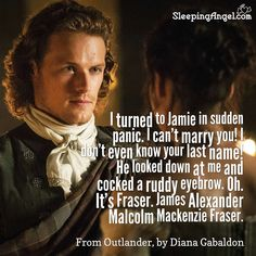 """I turned to Jamie in sudden panic. """"I can't marry you!"""" He looked down at me and cocked a ruddy eyebrow. It's Fraser. James Fraser Outlander, Outlander Quotes, Outlander Season 1, Outlander Casting, Outlander Tv Series, Sam Heughan Outlander, Fraser James, Outlander 2016, Outlander Novel"""
