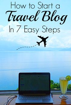 Dreaming of becoming a travel blogger? Here's how to make it happen!