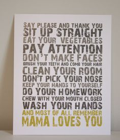 "I ALWAYS say the last line to my children..""Always remember mama loves you!"" Love, love, love this!"