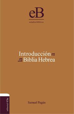 Introducción a la Biblia Hebrea. (Samuel Pagán)