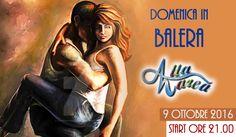 9 Ottobre 2016 - Domenica SERA In Balera Da Alta Marea http://affariok.blogspot.it/