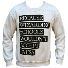 'Because Wizarding School Wouldn't Accept FAFSA' I need it!