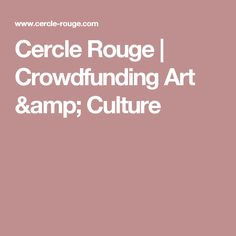 Cercle Rouge | Crowdfunding Art & Culture