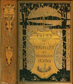 Tales of a Traveler, by Washington Irving, with cover design by George Wharton Edwards, and illustrated by Arthur Rackham. Published by G.P. Putnam's Sons, 1895