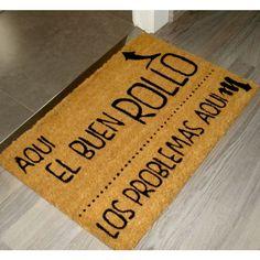FELPUDO BUEN ROLLO - kookshop  #doormat #felpudo #entrada #puerta #recibidor #buenrollo Ideas Para, Create, Home Decor, Frases, Hall, Originals, Vinyls, Entryway, Architecture