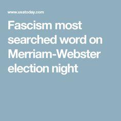Fascism most searched word on Merriam-Webster election night Vote 2016, Most Searched, Election Night, Merriam Webster, Socialism, Politics, Words, Horse