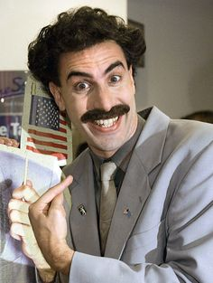Borat - we kind of already are besties... in my head