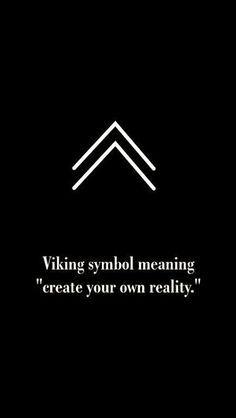 Viking symbol for create your own reality. Viking symbol for create your own reality. Viking symbol for create your own reality. Simbols Tattoo, Tattoo Style, Body Art Tattoos, Tatoos, Tattoo Quotes, Wisdom Tattoo, True Tattoo, Tattoo Words, Glyph Tattoo