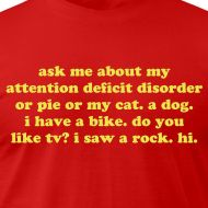 Ask Me About My ADD ADHD | Jomadado - Funny ADHD T-shirts & Attention Deficit Disorder Gifts for Adults & Kids. GO ADD!