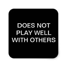 DOES NOT PLAY WELL WITH OTHERS STICKERS   See more military items at: http://www.zazzle.com/military-insignia+gifts?rf=238756979555966366&tc=PinFMSsig