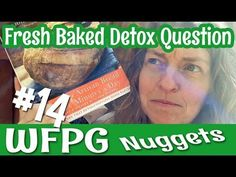 WFPG 14 Fresh Baked Books and Detox Question
