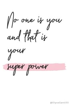 No one is you and that is your super power. #PositiveQuote #Positive #Inspirational
