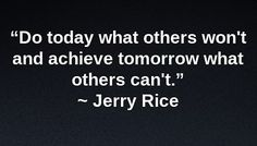 Do today what others won't and achieve tomorrow what others can't. Jerry Rice . . . . . . #makemoneyfromhome #networkmarketingleads #workfromanywhere #homebasedbusiness #smallbusinessowner #onlinebiz #entrepreneurial #entrepreneurslife #entrepreneurquotes #entrepreneurmotivation #socialmediamarketingtips #laptoplifestyle #mlmsuccess #mlmleads #mlmtraining #mlmtips #networkmarketingtips #internetmarketing #extraincome #leadgeneration #productivity #inspirationalquote #quotesdaily #leadership…