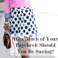 How Much of Your Paycheck Should You Be Saving