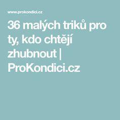 36 malých triků pro ty, kdo chtějí zhubnout   ProKondici.cz