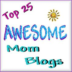 Top 25 AWESOME Mom blogs