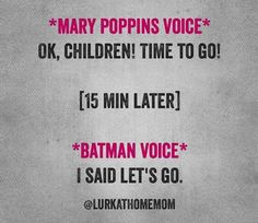 Mary Poppins voice/Batman voice
