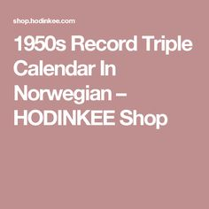 1950s Record Triple Calendar In Norwegian – HODINKEE Shop